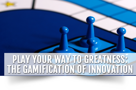 The Gamification of Innovation