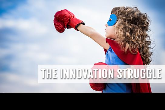 The Innovation Struggle